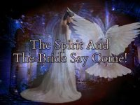 The Spirit And The Bride Say Come