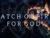 Catch On Fire For God