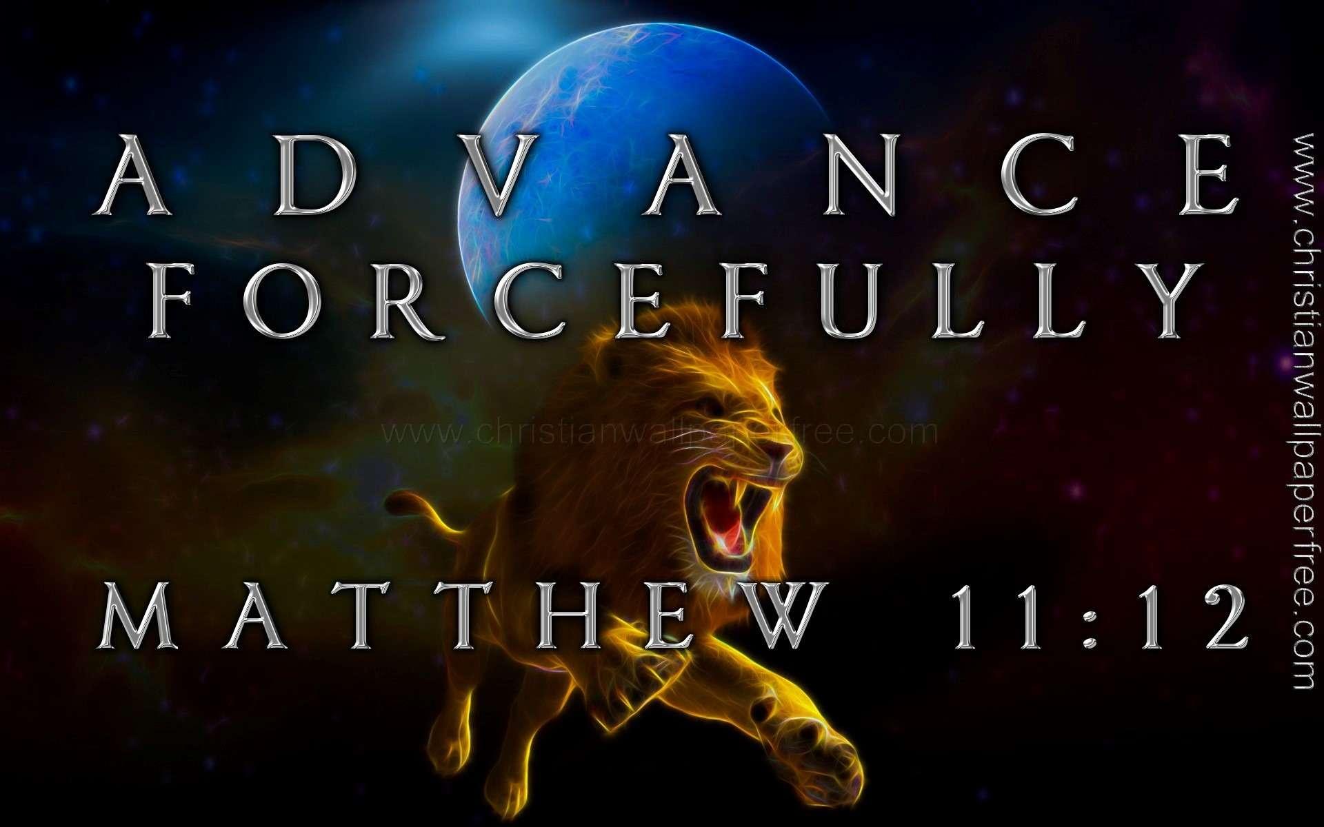 Advance Forcefully Matthew 11 Verse 12